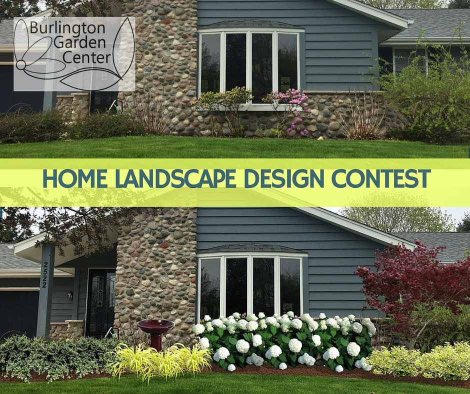 Ordinaire Burlington Garden Center 2016 Home Landscape Design Contest Does Your Curb  Appeal Leave A Lot To Be Desired? If So, Send Us A Picture Of The Front  Exposure ...
